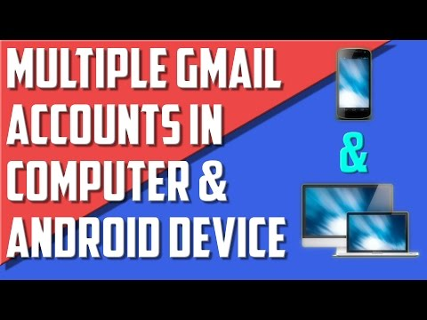 How to access multiple gmail accounts in computer & android device