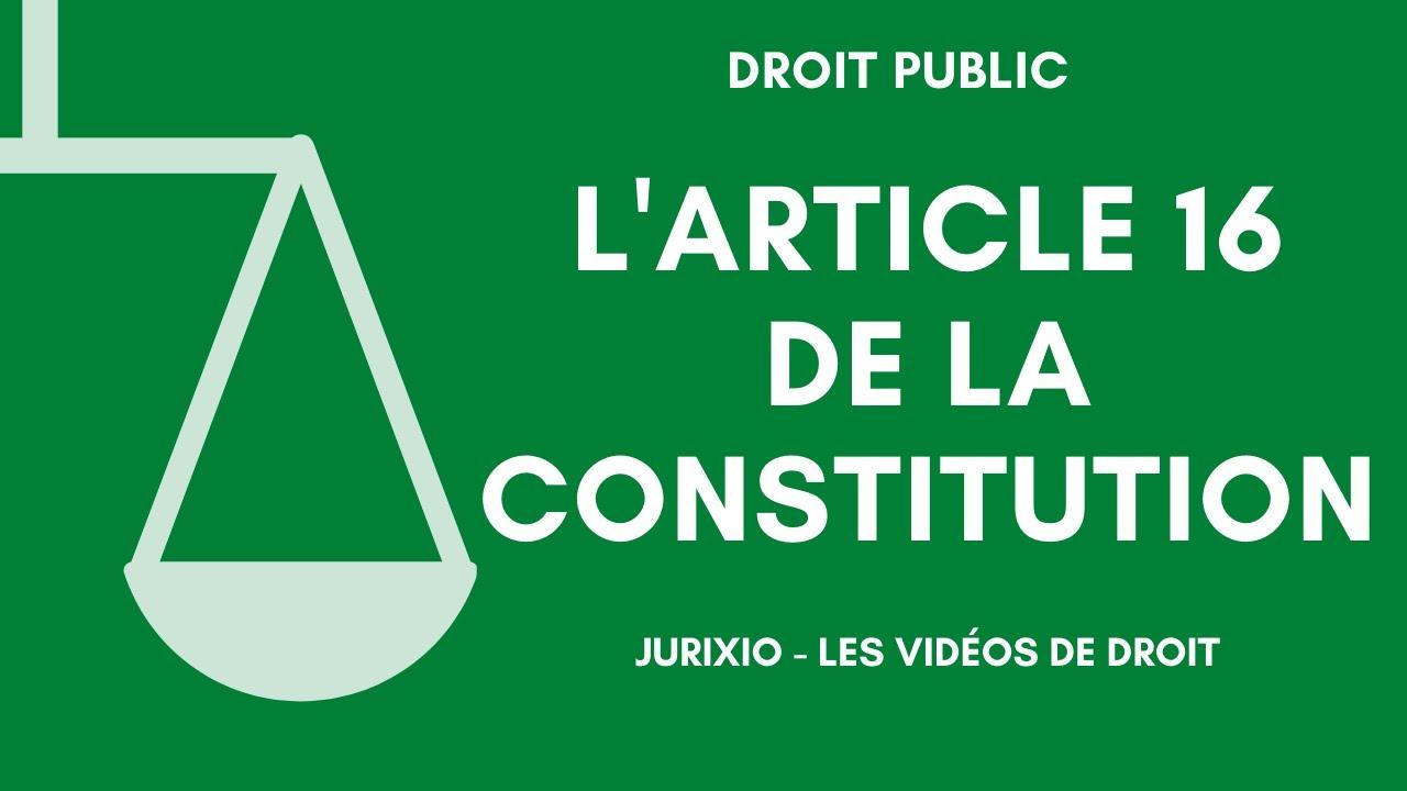 L'article 16 de la Constitution (les pleins pouvoirs du Président de la République)