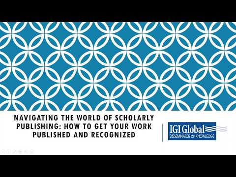 Navigating the World of Scholarly Publishing: How to Get Your Work Published and Recognized