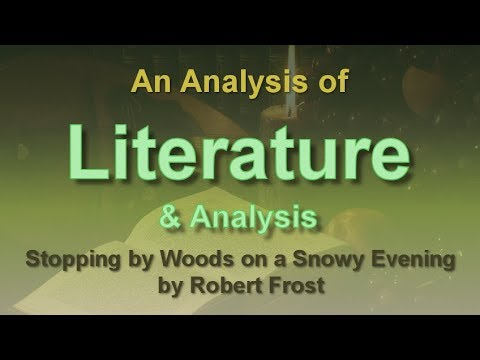 An Analysis of Stopping By Woods on a Snowy Evening by Robert Frost