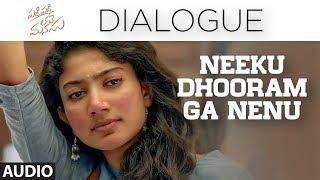 Neeku Dhooram Ga Nenu Dialogue | Padi Padi Leche Manasu Dialogues | Sharwanand, Sai Pallavi