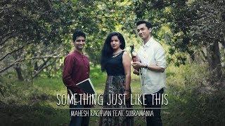 Something Just Like This - Indian Mix | Thayir Sadam Project