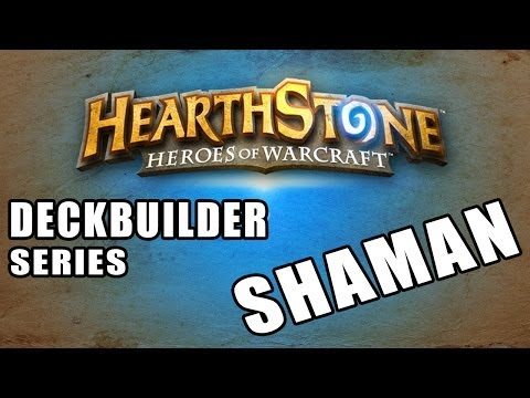 Hearthstone Deckbuilder Series #4 - Shaman