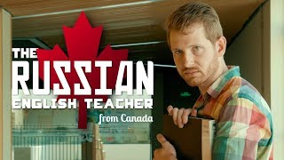The Russian English Teacher from Canada