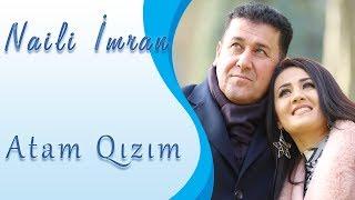 Naili Imran - Atam Qizim