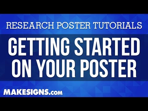 Getting Started - What You Need To Know To Create Your Research Poster
