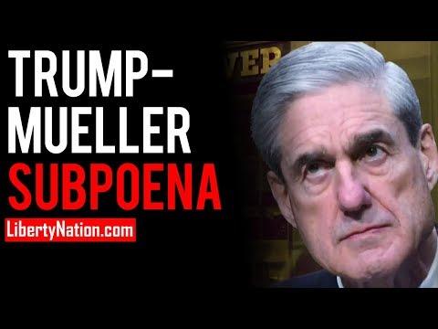 Trump-Mueller Subpoena Scoop