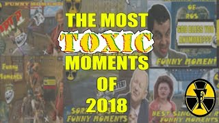 Download THE MOST TOXIC MOMENTS OF 2018 Video