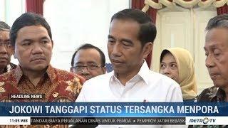 Jokowi Tanggapi Kasus Menpora