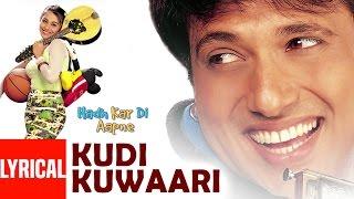 Kudi Kuwaari Tere Lyrical Video - Hadh Kar Di Aapne || Govinda, Rani Mukherjee