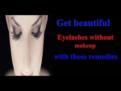 Get beautiful eyelashes without makeup with these remedies.