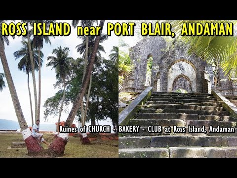 Ross Island Port Blair | What to See? Ruins of British Rule at Ross Island Andaman & Nicobar Islands
