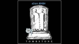"Adam Jensen - ""Tombstone"" (Official Audio and Lyrics)"