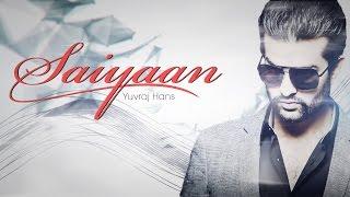 Saiyaan | Yuvraj Hans | Burrraahh | Speed Records
