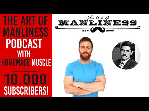 Art of Manliness Podcast with Homemade Muscle!