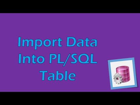 PL/SQL Tutorial 1 (Oracle): Importing data from an Excel Spreadsheet