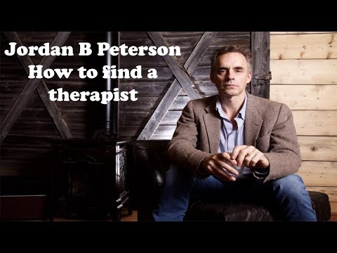 How to find a great therapist. Jordan B Peterson