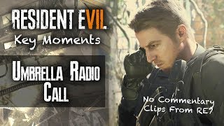 RESIDENT EVIL 7 KEY MOMENTS | Chris Redfield's Umbrella Radio Conversation About Not A Hero