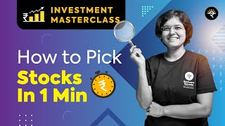 How to pick stocks under 1 min? | Investment Masterclass