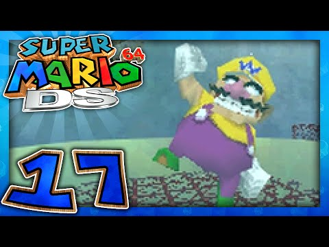 Super Mario 64 DS - Part 17 | Wario's Time To Shine!