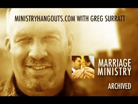 Ministry Hangouts with Greg Surratt // Marriage and Ministry Feb 13, 2013