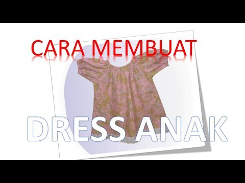 CARA MEMBUAT BAJU DRESS ANAK