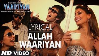 """Allah Waariyan"" Full Song with Lyrics | Yaariyan | Himansh Kohli, Rakul Preet Singh"