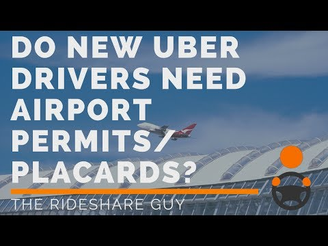 Do New Uber Drivers Need Airport Permits/Placards?
