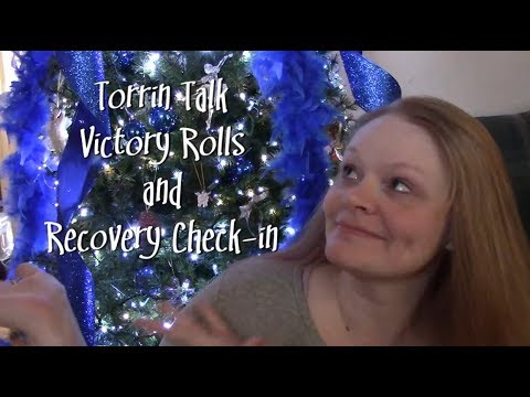 Torrin Talk: Victory Rolls and Recovery Check-in