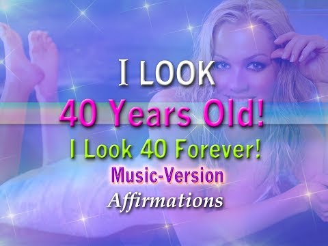 I Look 40 Years Old - With Uplifting Music - Super-Charged Affirmations