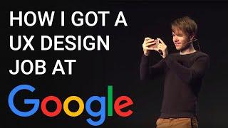 How I got a UX design job at Google