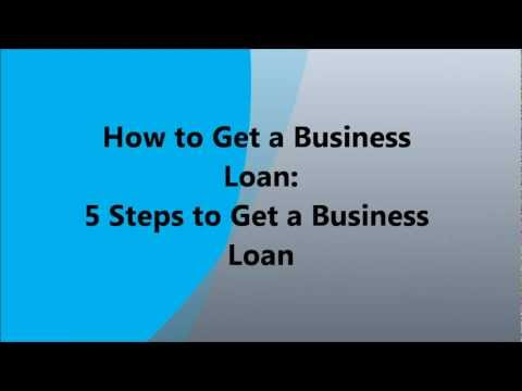 How to Get a Business Loan - 5 Steps to Get a Business Loan