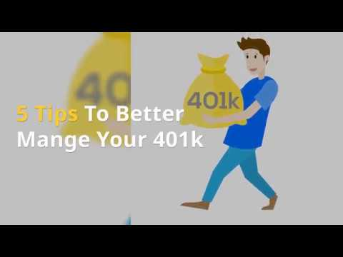 5 Tips To Better Manage Your 401k To Invest And Build Wealth For The Future