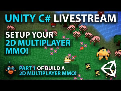 C# with Unity Live Programming #8 - Multiplayer 2D Top Down Adventure MMORPG Part 1