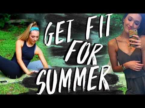Get Fit for Summer 2016! How to Get in Shape Fast & Feel Great!