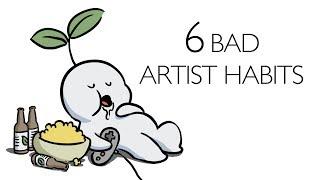 6 Bad Artist Habits to Avoid