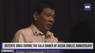 Duterte serenades crowd at ASEAN gala dinner