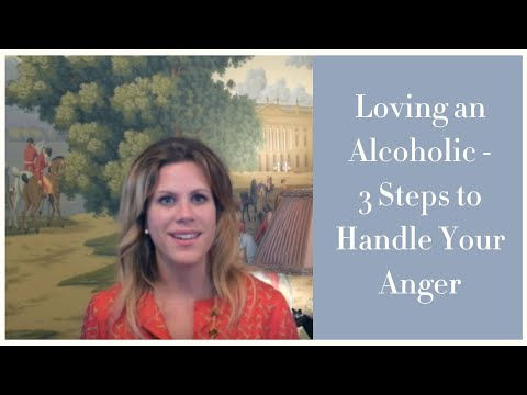 Loving an Alcoholic - 3 Steps to Handle Your Anger