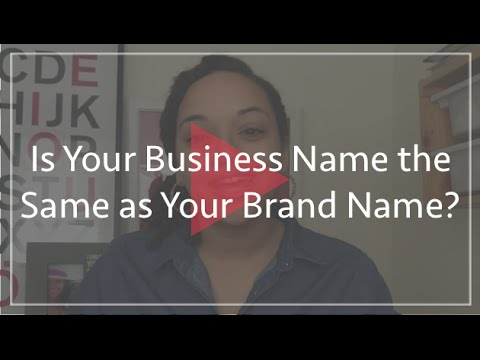 Is Your Business Name the Same as Your Brand Name?