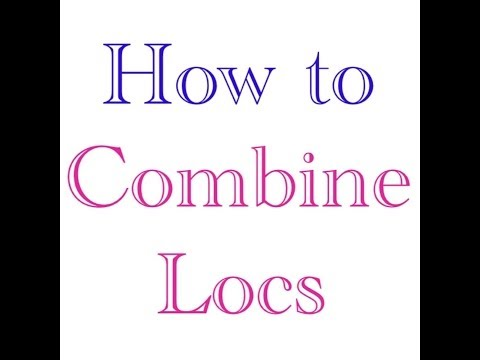How to Make Locs Thicker -- Combining Locs
