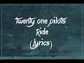 twenty one pilots - Ride lyrics ft  trap nation