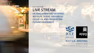 UK PARLIAMENTARY HEARING: WILDLIFE TRADE, ORIGINS OF COVID-19, AND PREVENTING FUTURE PANDEMICS