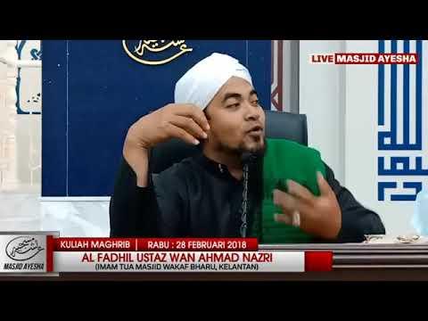 (28/2/18) KULIAH MAGHRIB JEMPUTAN : Ustaz Wan Ahmad Nazri Bin Abdul Halim