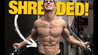 """How to Get that """"SHREDDED"""" Look (FAST!)"""