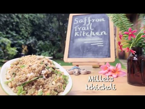 How To Make Millets Khichdi With Potato & Peanuts || Saffron Trail Kitchen || Healthy Eating