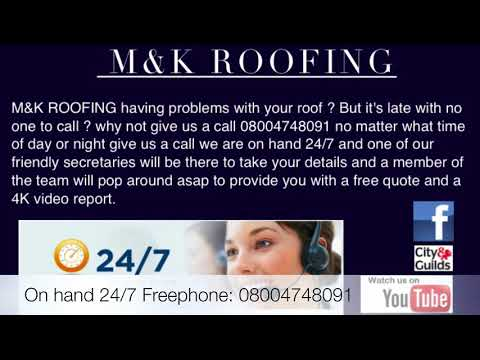 M&K ROOFING 24/7 Call: 08004748091 Covering London/Essex