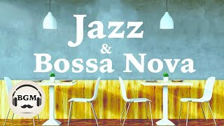 RELAXING CAFE MUSIC - JAZZ & BOSSA NOVA MUSIC - MUSIC FOR STUDY, WORK - BACKGROUND MUSIC