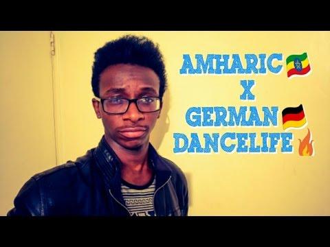 I SPEAK AMHARIC AND GERMAN   LIT DANCE