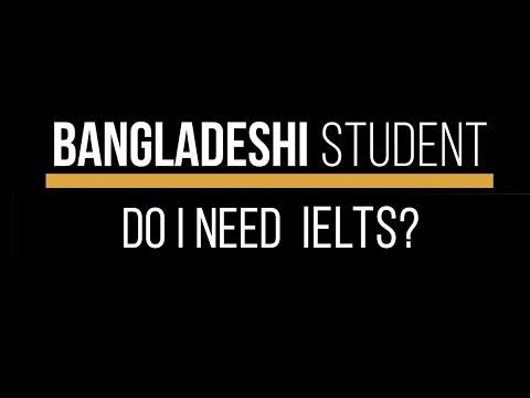 I am a Bangladeshi Student. Do I need IELTS to study abroad?