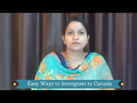 Top 8 Easy Ways to Immigrate to Canada | Canada Immigration 2017